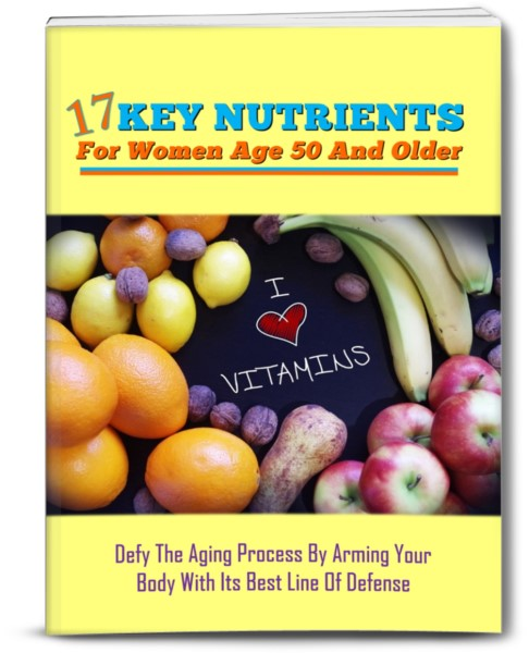 17 Key Nutritions For Women Age 50 And Older