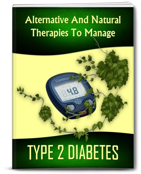 Alternative And Natural Therapies To Manage TYPE 2 DIABETES