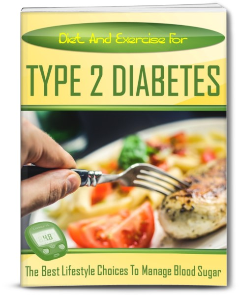 Diet And Excercise For TYPE 2 DIABETES